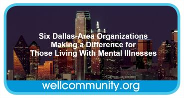 Six Dallas-Area OrganizationsMaking a Difference for Those Living With Mental Illnesses